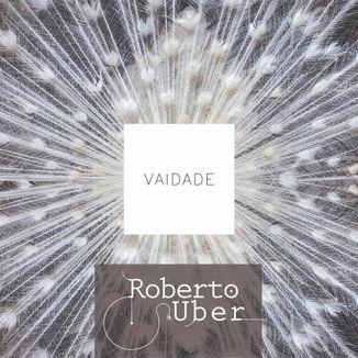 Foto da capa: Roberto Uber - Vaidade