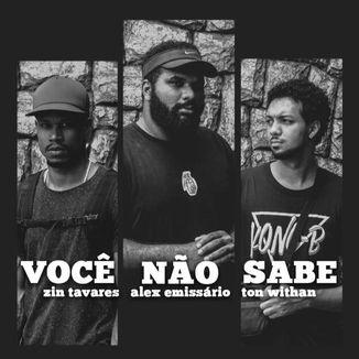 Foto da capa: Você Não Sabe (Part. Zin Tavares e Ton Withan)