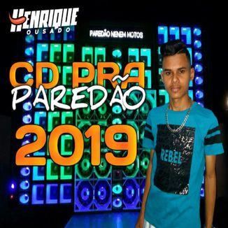 Foto da capa: HENRIQUE OUSADO - CD PRA PAREDÃO MAIO 2019