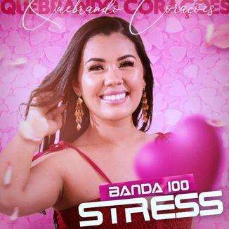 Foto da capa: 100 STRESS - QUEBRANDO CORAÇÕES #2020.01