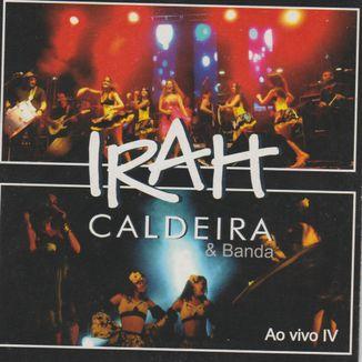 Foto da capa: Irah Caldeira e Banda Ao Vivo IV