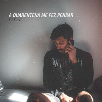 Foto da capa: A Quarentena Me Fez Pensar