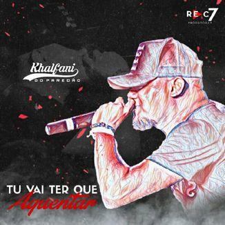 Foto da capa: Tu Vai Ter Que Aguentar ( Single 2k19 )