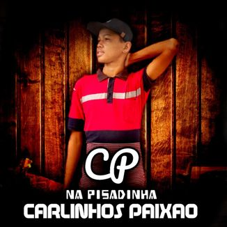 Foto da capa: CARLINHOS PAIXAO ATUALIZANDO 2021 FERVEREIRO