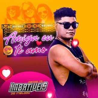Foto da capa: Amiga Eu Te Amo