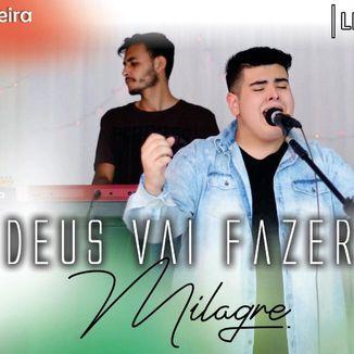 Foto da capa: Deus Vai Fazer Milagre (Ao Vivo)