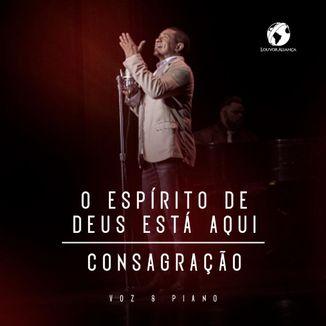 Foto da capa: O Espirito de Deus Esta Aqui | Consagração - Louvor Aliança