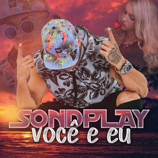 Foto da capa: Chacall Sondplay - Voçê e Eu ( Prod.MH2)