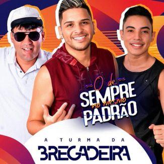Foto da capa: A TURMA DA BREGADEIRA - O DE SEMPRE NO MESMO PADRÃO 2021