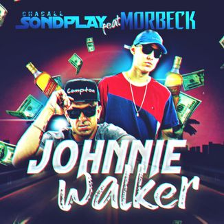 Foto da capa: Chacall Sondplay ft. Morbeck - Johnnie Walker (Prod.MH2)