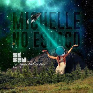 Foto da capa: Michelle no Espaço