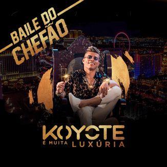 Foto da capa: Baile do Chefão - Koyote é muita Luxúria
