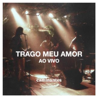 Foto da capa: Trago Meu Amor Ao Vivo