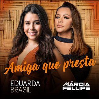 Foto da capa: Amiga Que Presta (Feat. Márcia Fellipe)