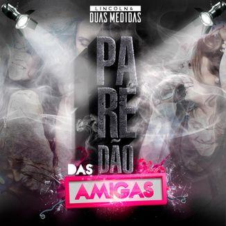 Foto da capa: PAREDÃO DAS AMIGAS