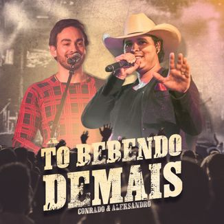 Foto da capa: Conrado & Aleksandro - Tô Bebendo Demais