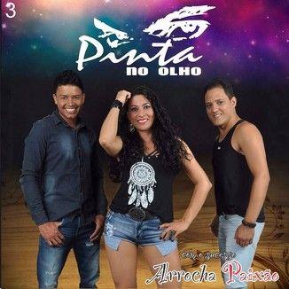 Foto da capa: PINTA NO OLHO>ARROCHA PAIXAO