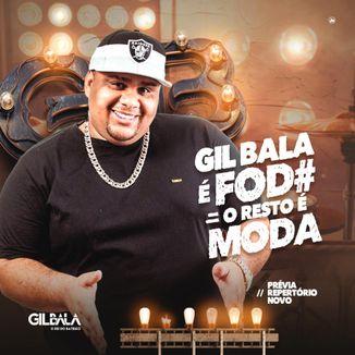Foto da capa: Gil Bala É Foda, O Resto É Moda