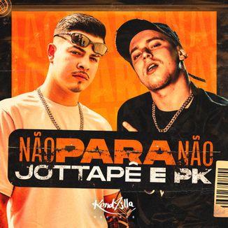 Foto da capa: Não Para Não (feat. PK)
