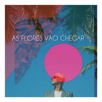 Foto da capa: As flores vão chegar