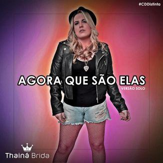 Foto da capa: Agora Que São Elas (Versão Solo)