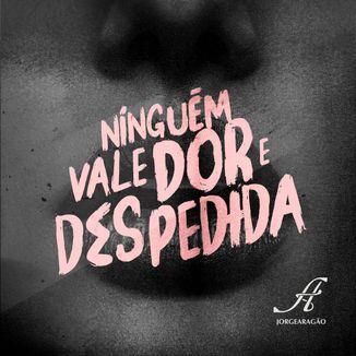 Foto da capa: Ninguém Vale Dor e Despedida