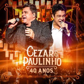 Foto da capa: Cezar & Paulinho - 40 Anos