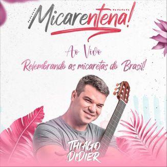 Foto da capa: Micarentena - Ao Vivo - Thiago Didier