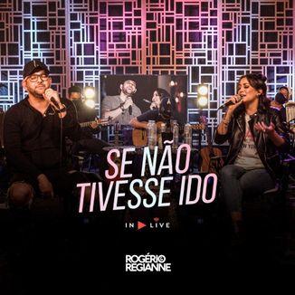 Foto da capa: Se Não Tivesse Ido - Rogério e Regianne