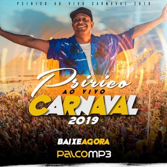 Foto da capa: Psirico Ao Vivo no Carnaval 2019