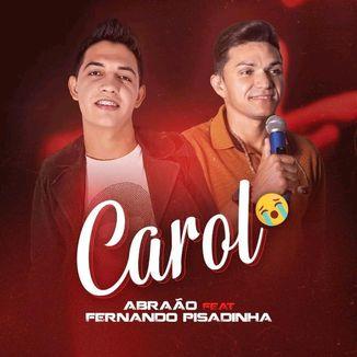 Foto da capa: Abraão - Carol - feat - Fernando Pisadinha