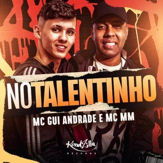 Foto da capa: No Talentinho (feat. MC MM)
