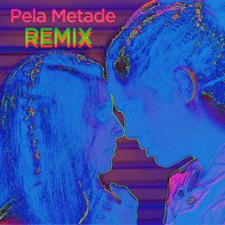 Foto da capa: Pela Metade Remix