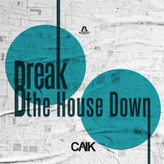 Foto da capa: Break The House Down