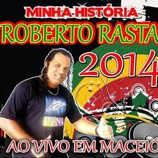 Foto da capa: Cantor Roberto Nascimento Rasta Forro Brega 2015