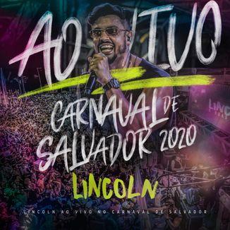 Foto da capa: Lincoln Ao Vivo no Carnaval de Salvador 2020
