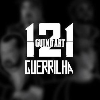 Foto da capa: 1° Ep: Guind'art 121 - Guerrilha (2017)