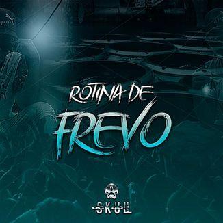 Foto da capa: SKULL - Rotina de Frevo