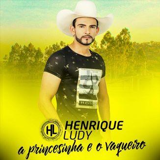 Foto da capa: A Princesinha E O Vaqueiro - Henrique Ludy