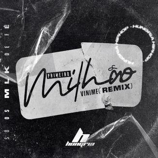 Foto da capa: 1° milhão (Vimine Remix)