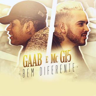 Foto da capa: Bem Diferente (Gaab part. MC G15)