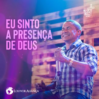 Foto da capa: Eu Sinto A Presença de Deus - Louvor Aliança
