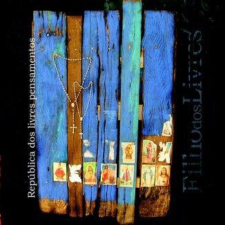 Foto da capa: República dos livres pensamentos