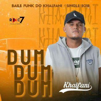 Foto da capa: Khalfani - Baile FUNK - DUM DUM DUM ( Single 2k18 )