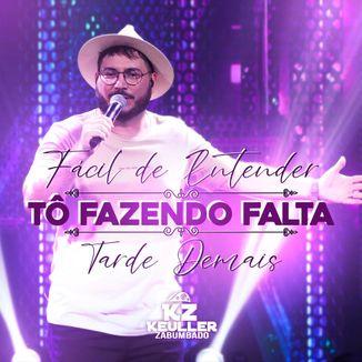 Foto da capa: Fácil de Entender / Tô fazendo Falta / Tarde Demais