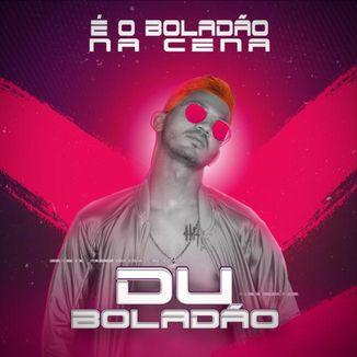 Foto da capa: Du Boladão - Na Cena