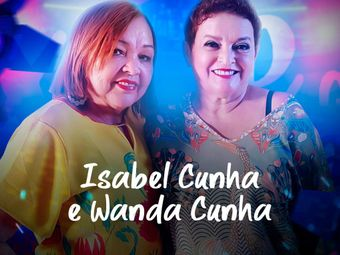 Isabel Cunha e Wanda Cunha