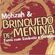 Imagem de BANDA BRINQUEDO DE MENINA!