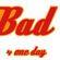 Imagem de Bad For One Day (B41D)