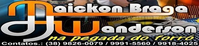 MAICKON BRAGA E DJ WANDERSON